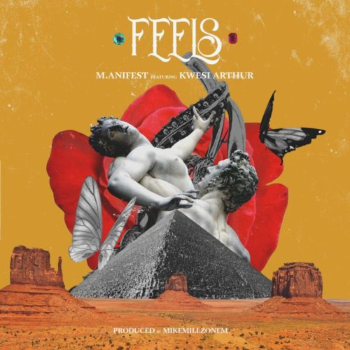 M.anifest - feels ft. Kwesi Arthur mp3