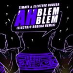 Timaya – Ah Blem Blem (Electric Bodega Remix) [New Music]