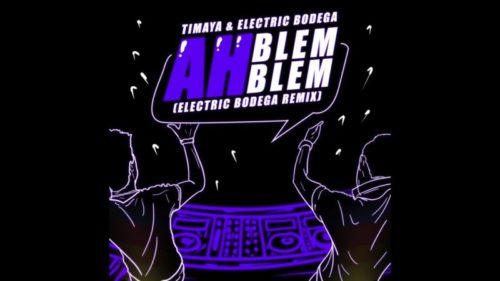 Timaya - ah Blem Blem (electric bodega remix) mp3