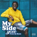 Ycee – My Side [New Music]
