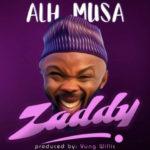 Alhaji Musa (Nedu Wazobia) – Zaddy [New Music]