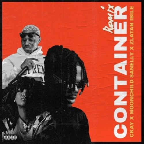CKay – Container (Remix) ft. Moonchild Sanelly & Zlatan mp3