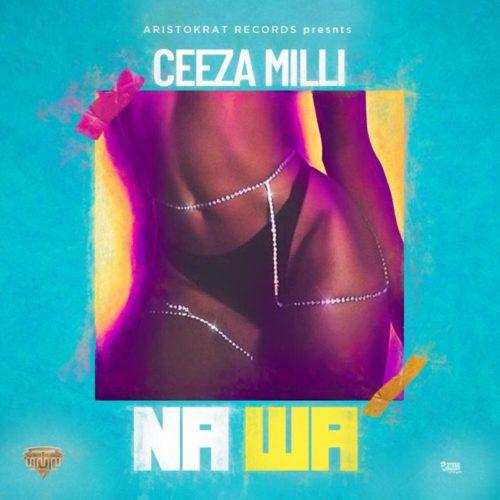 Ceeza Milli - Na Wa mp3