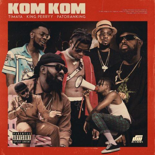 DM Records ft. Timaya, King Perryy & Patoranking - Kom Kom mp3