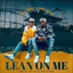 DJ Yankee X Dice Ailes – Lean On Me [New Music]