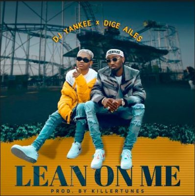 DJ Yankee X Dice Ailes - Lean On Me mp3