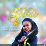 Hope Johnway – In The Name Jesus [Audio]