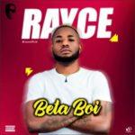 Rayce – Beta Boi [New Music]