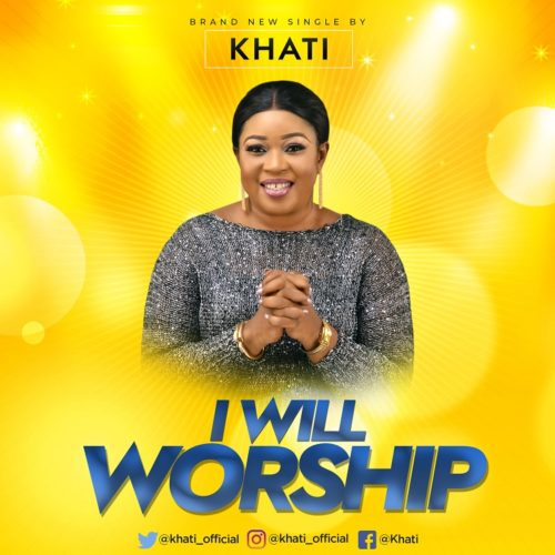 Khati - I Will Worship