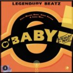 Legendury Beatz – O' Baby ft. Maleek Berry, Ceeza Milli & Kwesi Arthur [New Music]