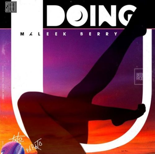 Maleek Berry - Doing U mp3
