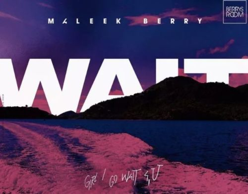 Maleek Berry - Wait mp3