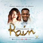 Nwa Chi – Abundance of Rain ft. Tee Worship [Audio]