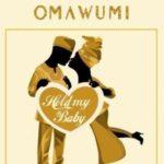 Omawumi – Hold My Baby [New Music]
