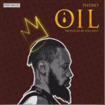 Phyno – Oil [New Music]