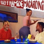 Picazo – Macaroni ft. Olamide [New Music]