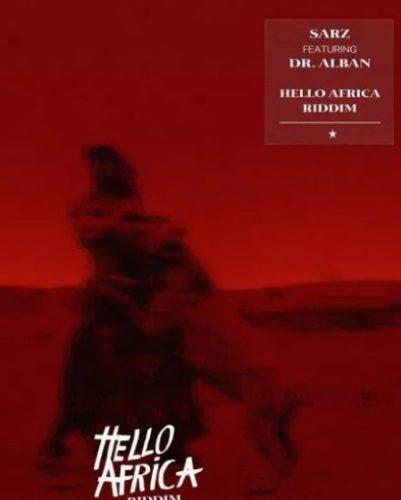Sarz - Hello Africa Riddim ft. Dr Alban