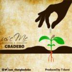Gbadebo – Use Me [New Song]