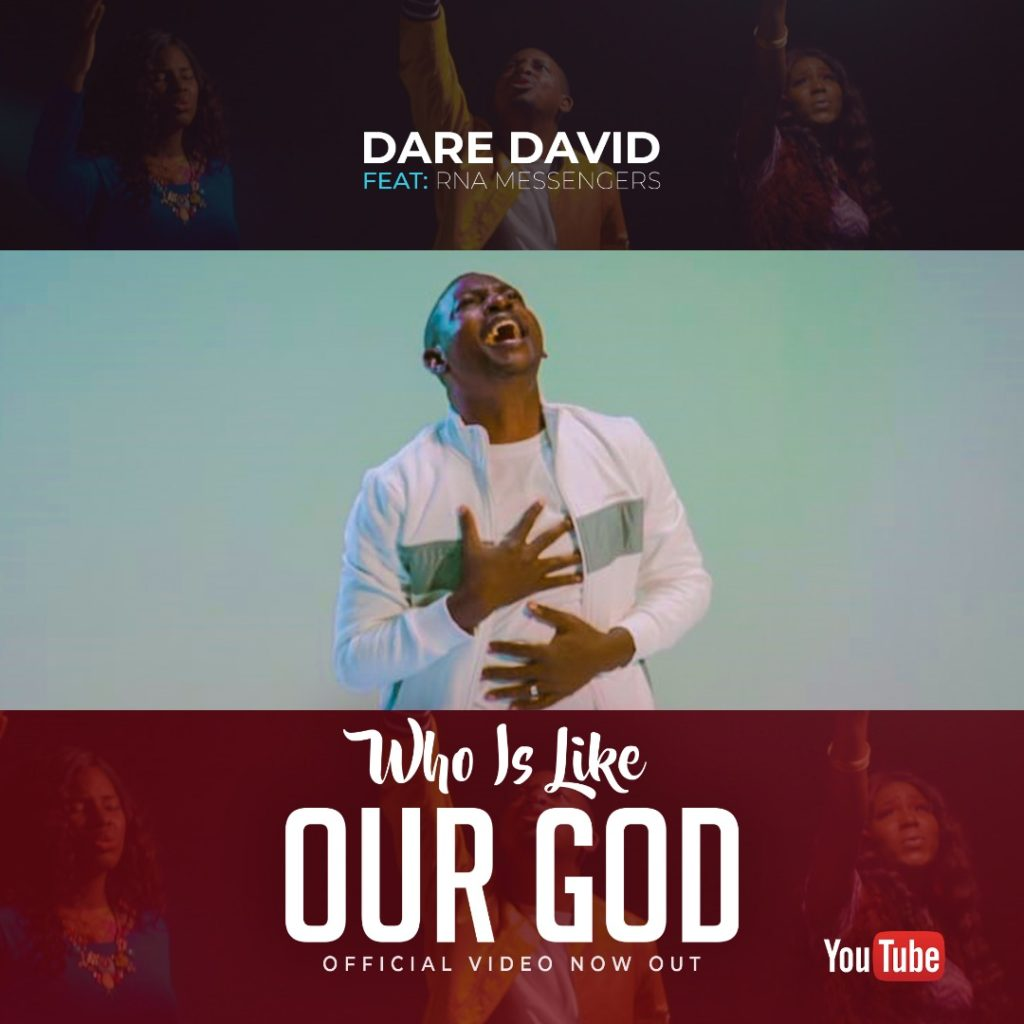Dare David - Who is Like Our God ft. RNA Messengers