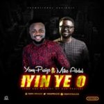 Yemy Praize – Iyin Ye O ft. Mike Abdul [Song]