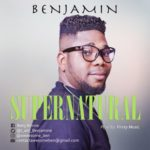 Benjamin – Supernatural [Audio] | @i_am_benjamine
