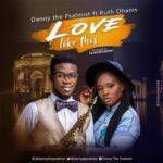 Danny the Psalmist – Love Like This ft. Ruth Ohams [Audio] | @dannydpsalmist