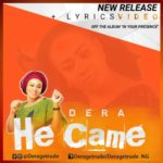 Dera – He Came [Video]