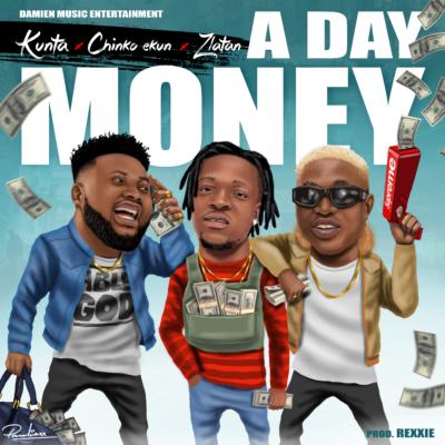 Kunta - a day money ft. chinko ekun & zlatan