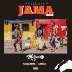 DJ Mic Smith – Jama ft. Patoranking x Shaker [New Music]