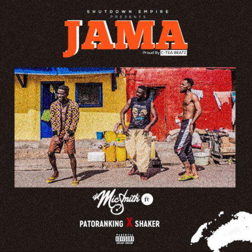 DJ Mic Smith - Jama ft. Patoranking x Shaker mp3
