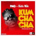 Shatta Wale X PAQ – Kumchacha