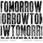 [Music] Barry Jhay – Tomorrow