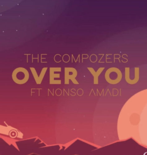 The compozers - over you ft. Nonso Amadi