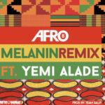 [Music] Afro B – Melanin (Remix) ft. Yemi Alade