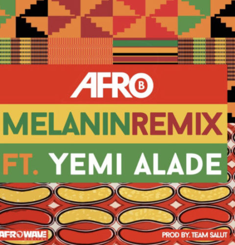 Afro B - Melanin (Remix) ft. Yemi Alade