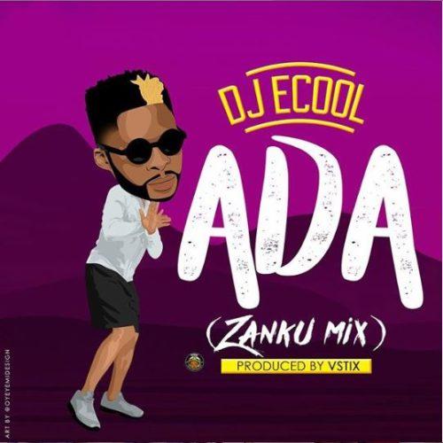 DJ ECool – Ada (Zanku Mix).mp3