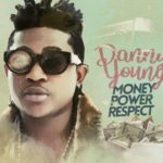 [Music] Danny Young – Money Power Respect