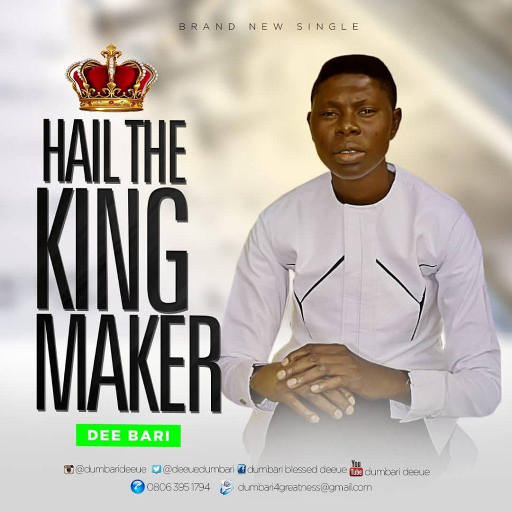 Dee Bari - Hail The King Maker