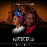 Dr Paul – The Rock That Never Fails ft. Preye Orok [Song] | @iam_drpaul