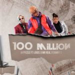 [Music] Jaypizzle – 100 Million ft. Logos, Mr Real & Danny S