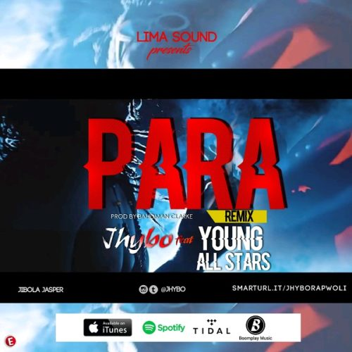 [Music] Jhybo – Para (Remix) ft. Young All Stars 1