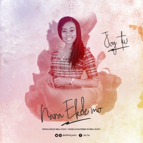 Joy TW - Nara Ekele Mo