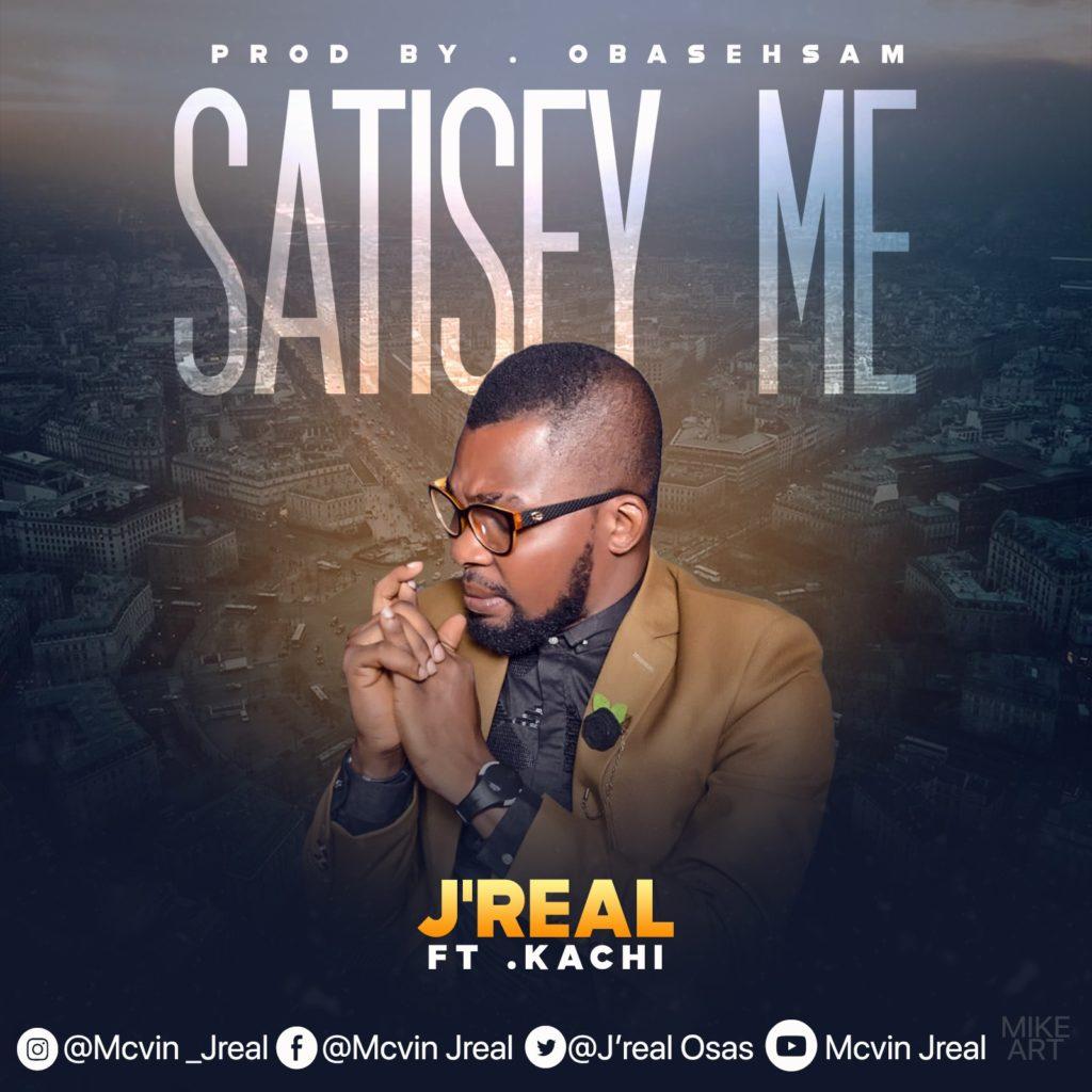 J'real - Satisfy ft Kachi
