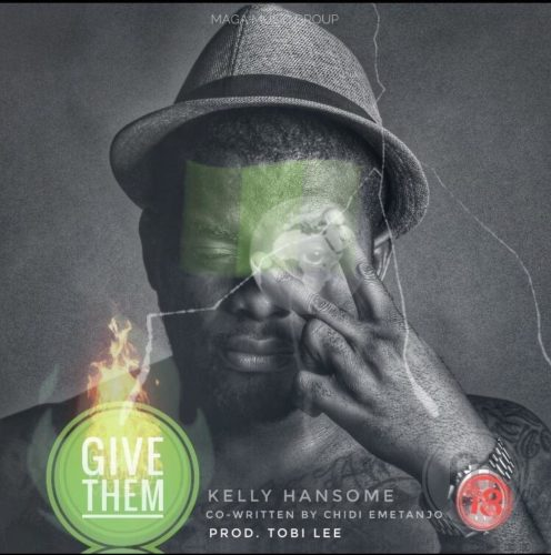 Download MP3: Kelly Handsome – Give Them Download music mp3 1