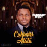 [Song] Kennedy West – Oshimiri Atata | @_kennedywest