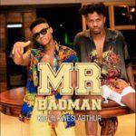 [Music] KiDi – Mr Badman ft. Kwesi Arthur