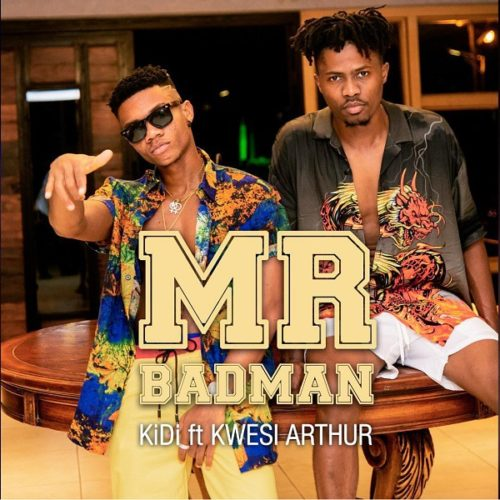 KiDi - Mr Badman ft. Kwesi Arthur