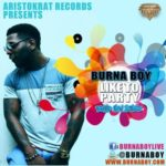 [Throwback Hit Song] Burna Boy – Like To Party