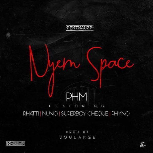 PHM ft. Rhatti, Nuno, Superboy Cheque, Phyno - Nyem Space.mp3