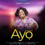 Tope Ilori – Ayo [2019 Gospel Song + Video] | @tope_ilori